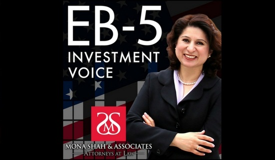 EB-5 Investment Voice - Mona shah & associates attorneys at Law