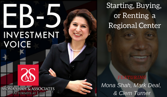 Starting, buying, or renting a regional center - featuring mona shah, mark deal, & clem turner